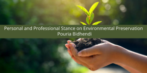Personal and Professional Stance on Environmental Preservation